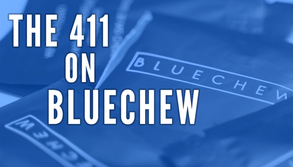 The 411 on BlueChew